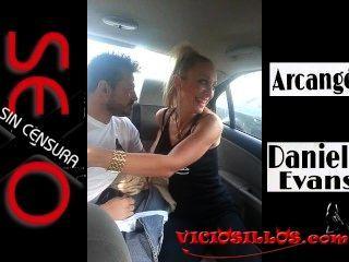 Daniela evans y arcangel blowjob no carro através de valencia by viciosillos.com