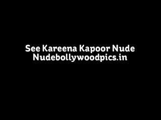 Kareena kapoor nude possuindo seu corpo nu